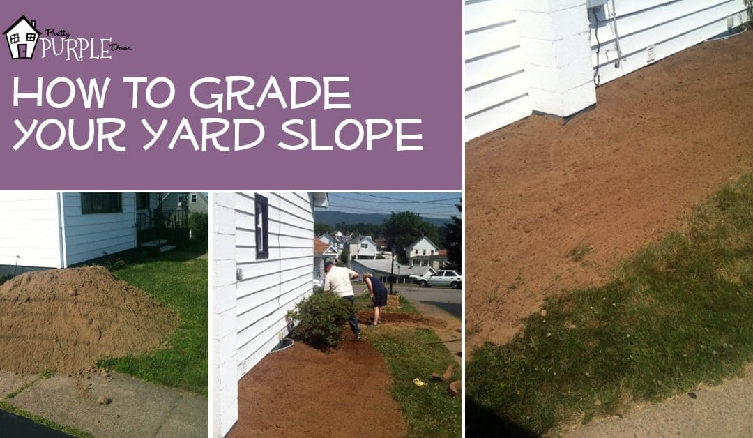 Yard Grading 101: How to grade a yard for proper drainage