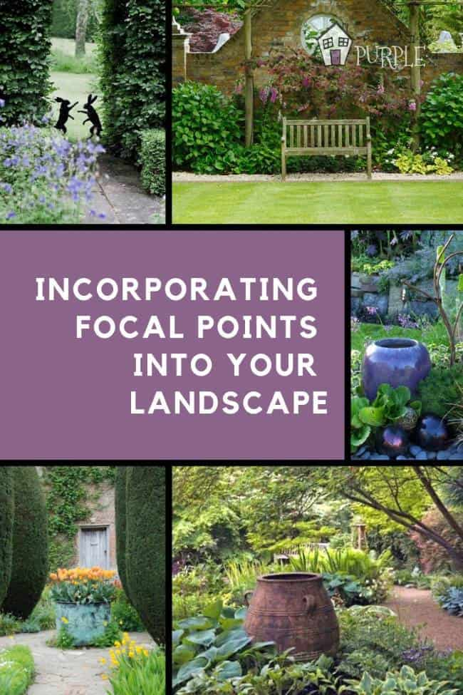 incorporating focal points in your landscape