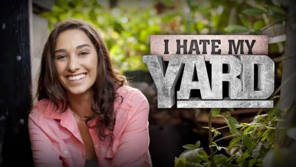 I Hate My Yard Gardening Show
