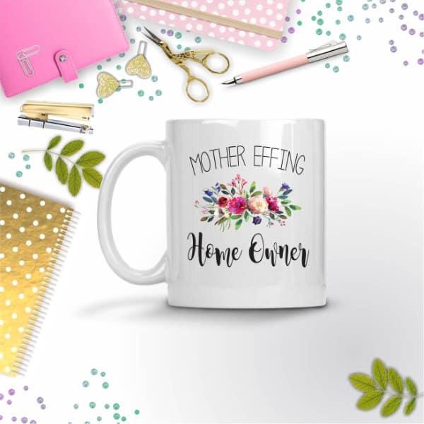 Mother Effing Home Owner Mug Housewarming Gift